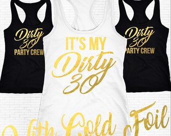 Dirty Thirty Shirts, Dirty 30 Party Crew Set Of Tank Tops, It's My Dirty 30, Birthday Party Tank Tops, Birthday Girl, Dirty And Thirty Tanks