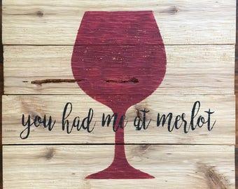 you had me at merlot-wood sign
