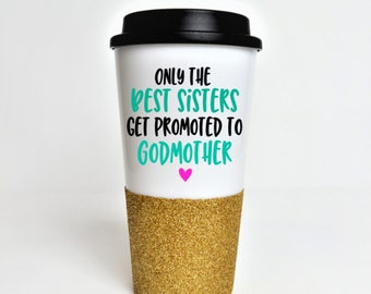 Only the Best Cousins get Promoted to Godmother // Godmother Travel Mug // Gift for Godmother // Godmother Gift // Unique Godmother Gift