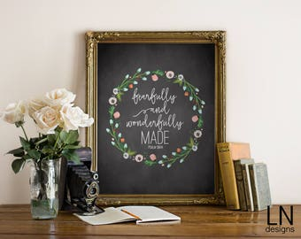 Instant 'fearfully and wonderfully made' Art Print 8x10 Printable File Inspirational Art Nursery Art Psalm 139:14 Chalkboard Art and Florals
