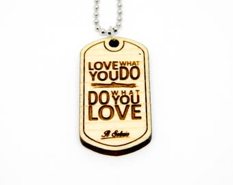 Dogtag wood DO WHAT handcrafted necklace phrase motivator quote