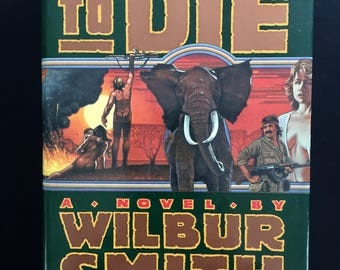 First American Edition of A Time to Die, by Wilbur Smith