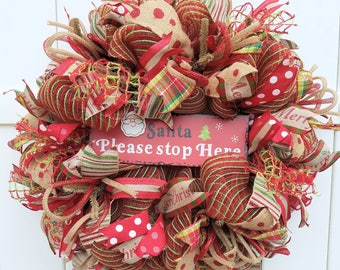 Santa Please Stop Here Wreath, Christmas Wreath, Red and Green Wreath, Santa Wreath, Burlap Christmas Wreath, Rustic Christmas Wreath