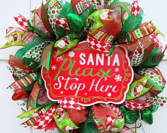 Santa Please Stop Here Wreath, Christmas Deco Mesh Wreath, Santa Stop Wreath, Christmas Wreath, Christmas red green wreath, Santa Stop Here