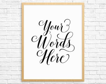 PRINTABLE ART, Your Words Here, Wall Art, Typography, Motivational Quotes, Motivational Poster, Inspirational Art, Custom Signs, Wall Decor