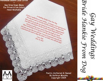 Gay Wedding ~ Bride's Hankie from Her Dog! L505 Title, Sign & Date Free! Poem Printed Wedding Hankerchiefs Dog Lover Bride