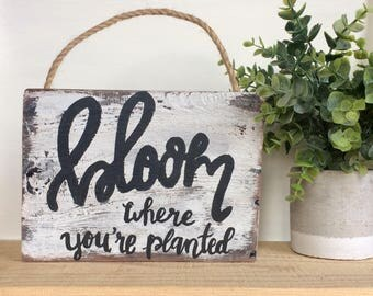 Bloom Where You're Planted Reclaimed Chippy White Farmhouse Sign