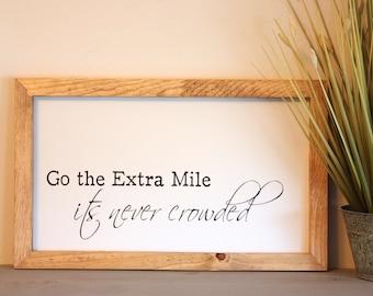 Go The Extra Mile- Farmhouse Sign