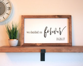 PERSONALIZED- We Decided On Forever- Farmhouse Sign