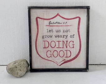 DOING GOOD wood sign // Galatians 6:9 // Scripture sign // bible verse // distressed wood sign // framed wooden sign // farmhouse style
