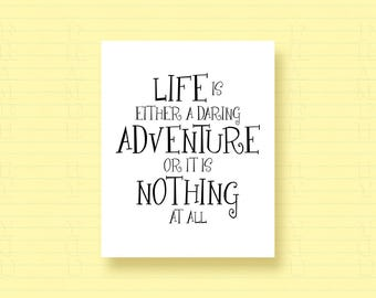 Nursery Wall Art Retirement Gift Baby Shower Gift Life Quote Helen Keller Quote Life is either a Daring Adventure or Nothing at all 7115