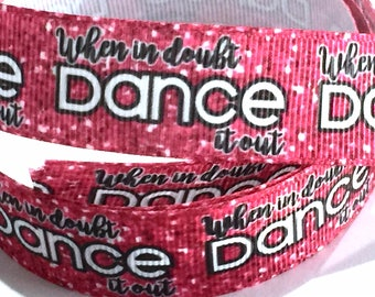 7/8 inch When in Doubt Dance it Out Pink White Printed Grosgrain Ribbon for Hair Bow  Sports - Original Design