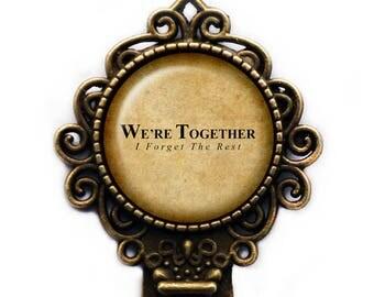 "Walt Witman ""We're together. I forget the rest."" Bookmark"