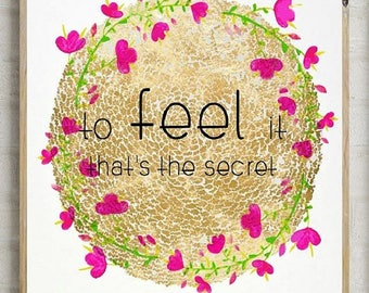 70%OFF to feel it that's the secret print, feel sign, printable quotes, quote art, typography quotes, floral quotes, gold floral quotes, wat