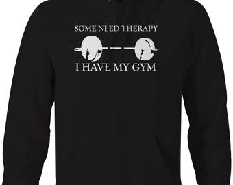 Workout Bodybuilding - Some Need Therapy - I Have My Gym Hooded Sweatshirt- U232