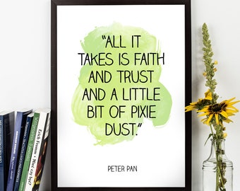 All it takes is faith  (...), Peter Pan, Peter Pan Quote, Peter Pan Watercolor quote, Disney Quote, Motivational, Inspirational quote.