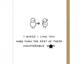 I Guess I Like You More A6 Valentines Rude Funny Greetings Card