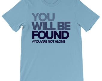 You Will Be Found, Dear Evan Hansen shirt, Musical Theatre, Broadway, Mens Unisex T-Shirt, Theatre Geek, Great Gift or Stocking Stuffer