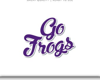 Horned Frogs - Go Horned Frogs Texas State Outline Graphic - Horned Frog SVG - 7 Files Total - Digital Download - Ready to Use!