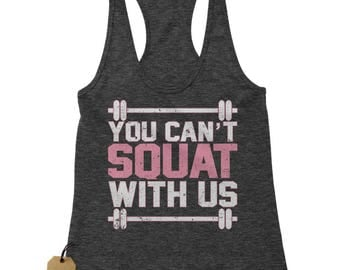 You Can't Squat With Us Racerback Tank Top for Women