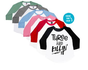 Three and Killin It - Third Birthday Shirt - 3 Year Old - Wild and Three - Birthday Shirt - I'm Three - Unisex Kids' Shirt - Happy and Three