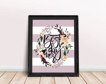 Encouragement Gift Best Day Ever | Motivational Sayings, Office Decor, Wall Art, Typography, Immediate Download, Printable Poster