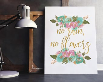 No Rain No Flowers | Work Hard, Gold Foil Flowers, Happiness Quote, Inspiring Saying, Work Hard Quote, Ambition Quote, Gold Flowers Quote