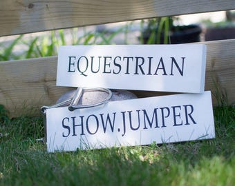 Equestrian - Showjumper- FREE SHIPPING- Wood Signs- Shelf Signs - Horse - Pony  - Barn Sign - Rustic Home Decor - Barn - Farmhouse Signs