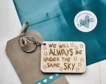 We will Always be under the same Sky wooden quirky best friend distance husband boyfriend    Engraved Keyring Gift Key fob Present