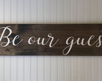 Be our guest, guest room, welcome sign, rustic decor, be our guest wood sign, custom sign, handpainted sign, bedroom decor, rustic sign