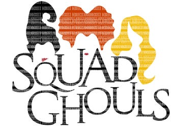 Squad Ghouls Sanderson Sister SVG Files for Cricut and Silhouette Halloween svg file Hocus Pocus Printable Clipart Commercial Use DXF