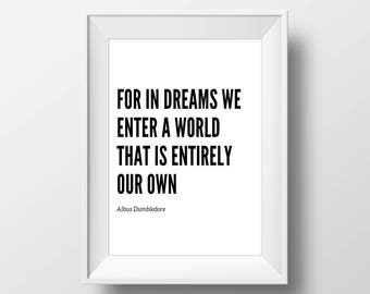 In Dreams We Enter A World That Is Entirely Our Own - Dumbledore Quote Harry Potter Poster - Printable Wall Art - Typographic Digital Print