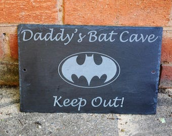 Daddy's man cave sign, superhero sign, slate shed sign, batman shed sign, dad's man shed sign, slate house sign