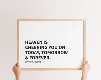 18 X 24 Heaven is cheering you on, Jeffrey R. Holland Quote, painted wood sign, natural wood frame