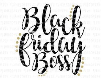 Black Friday boss svg, Black friday svg, fall svg files, shopping svg, black friday dxf, black friday clipart, black friday sublimation file