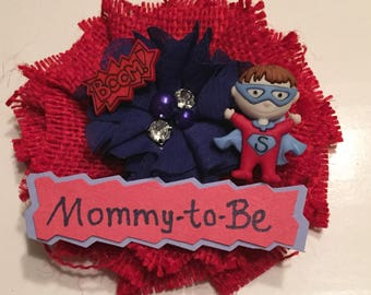 Baby Shower Corsage/ Superman Mommy-to-Be Corsage/ Super Hero Mom to Be Pin