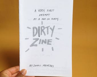 A Very First Attempt at a (not so dirty): Dirty Zine