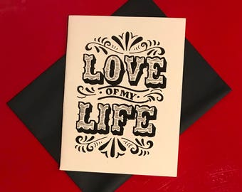 black and white hand lettered love of my life card