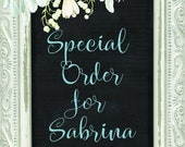 Special Order for Sabrina.  Thank you so very much!!