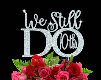 We Still Do Cake topper.10th Anniversary Vow Renewal. Rhinestone cake decoration. 10th Anniversary Party supplies