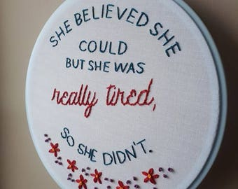 She Believed She Could Embroidery Hoop