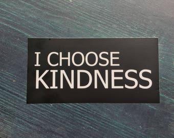 I Choose Kindness Bumper Sticker