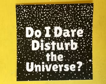 Do I Dare Disturb the Universe? Sticker.  laptop sticker, bumper sticker, water bottle sticker
