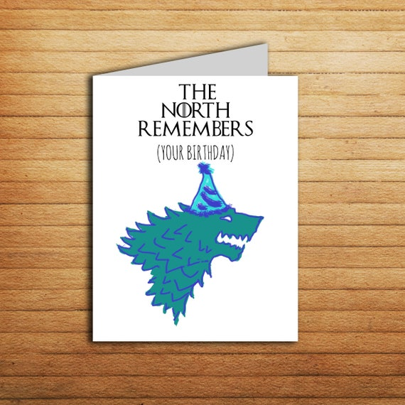 game of thrones card the north remembers your birthday card