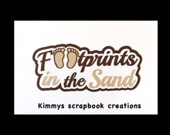 Footprints in the sand Scrapbook Title Premade Paper Piecing
