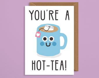 Youu0027re A Hot Tea.pun Card.funny Valentines Card.for