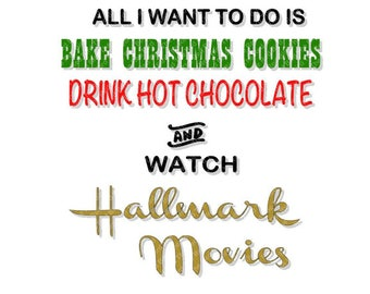 Bake Christmas Cookies, Drink Hot Chocolate and Watch Hallmark Movies DXF, PdF, SVG, PNG, EpS