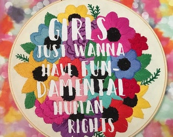 Girls Just Wanna Have Fun(dame tal Human Rights) - Floral Hand Embroidered Glitter Hoop Art