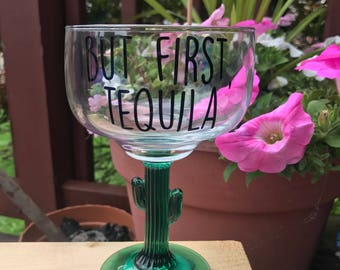 Margarita Glass; But First Tequila