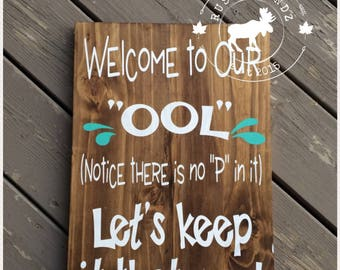 Welcome to Our Pool // Pool Sign // Pool Wood Sign // Wood Pool Sign // Pool Humour Sign